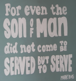 For even the Son of man did not come to be served but to serve. Mark 10:45